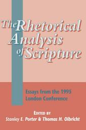 The Rhetorical Analysis of Scripture: Essays from the 1995 London Conference