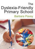 The Dyslexia-Friendly Primary School