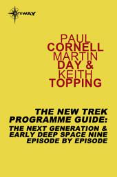 The New Trek Programme Guide: The Next Generation & Early Deep Space Nine Episode by Episode