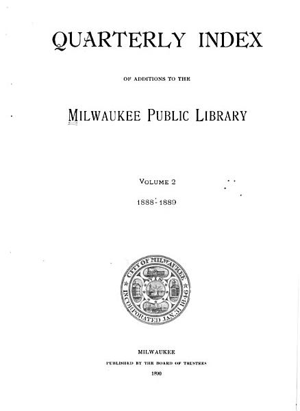 Download Quarterly Index of Additions to the Milwaukee Public Library Book