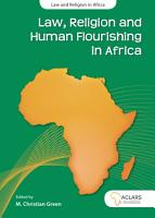 Law  Religion and Human Flourishing in Africa PDF