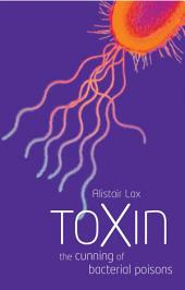 Toxin: The cunning of bacterial poisons