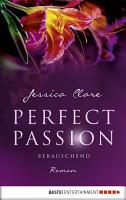 Perfect Passion   Berauschend PDF