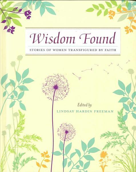 Wisdom Found: Stories of Women Transfigured by Faith