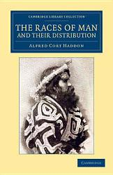 The Races Of Man And Their Distribution Book PDF