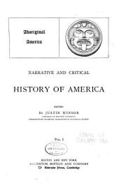 Narrative and Critical History of America: Volume 1
