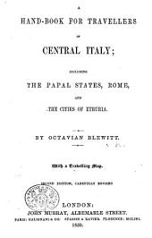 A Hand-Book for Travellers in Central Italy ... By Octavian Blewitt ... Second edition, carefully revised