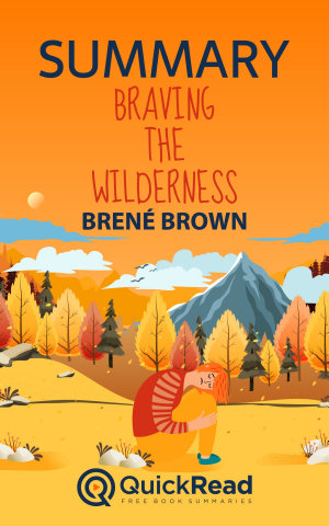 Braving the Wilderness by Bren   Brown  Summary