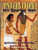 Initiation Into Egyptian Yoga