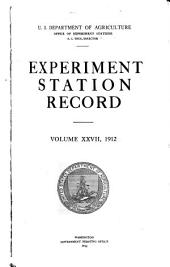 Experiment Station Record: Volume 27