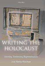 Writing the Holocaust Identity  Testimony  Representation PDF
