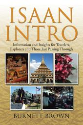 Isaan Intro: Information and Insights for Travelers, Explorers and Those Just Passing Through