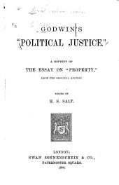"Godwin's ""Political Justice."": A Reprint of the Essay on ""Property,"" from the Original Edition"