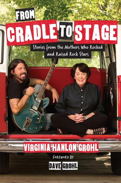 Download From Cradle to Stage Book
