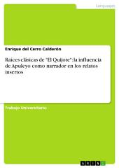 """Raíces clásicas de """"El Quijote"""": la influencia de Apuleyo como narrador en los relatos insertos"""