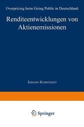 Renditeentwicklungen von Aktienemissionen: Overpricing beim Going Public in Deutschland