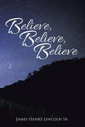Believe, Believe, Believe