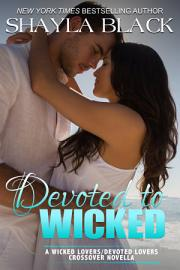 Devoted To Wicked   A Devoted Lovers Novella