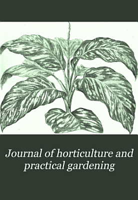 Journal of Horticulture and Practical Gardening PDF