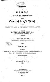 Reports of Cases Argued and Determined in the Court of King's Bench: With Tables of the Names of the Cases and Principal Matters, Volume 7