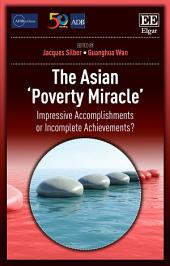 The Asian 'Poverty Miracle': Impressive Accomplishments or Incomplete Achievements?