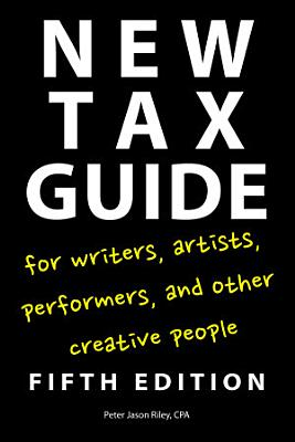 New Tax Guide for Writers  Artists  Performers  and Other Creative People