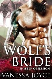 Wolf's Bride: Shifter Obsession (A Mail-Order Bride Shifter Romance)