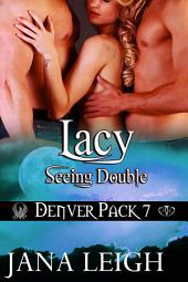 Lacy: Seeing Double
