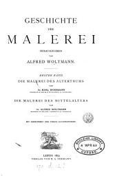 Geschichte der Malerei herausg. von A. Woltmann (und K. Woermann).