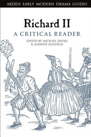 Richard II  A Critical Reader
