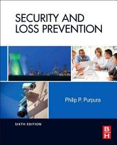Security and Loss Prevention: An Introduction, Edition 6