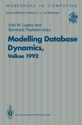 Modelling Database Dynamics: Selected Papers from the Fourth International Workshop on Foundations of Models and Languages for Data and Objects, Volkse, Germany 19–22 October 1992