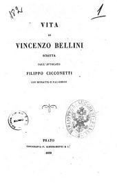 Vita di Vincenzo Bellini scritta dall'avv. Filippo Cicconetti