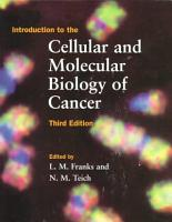 Introduction to the Cellular and Molecular Biology of Cancer PDF