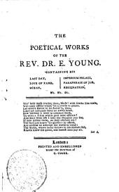 THE POETICAL WORKS OF THE REV. Dr. E. YOUNG WITH THE LIFE OF THE AUTHOR.: Volume 2