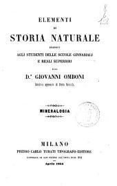 Elementi di storia naturale proposti agli studenti delle scuole ginnasiali e reali superiori [da] Giovanni Omboni: Mineralogia, Volume 3