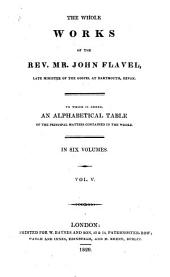 The Whole Works of John Flavel: Late Minister of the Gospel at Dartmouth, Devon, Volume 5