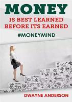 Money Is Best Learned  Before It   s Earned PDF