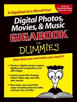 Digital Photos  Movies  and Music Gigabook For Dummies PDF