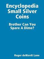Encyclopedia Small Silver Coins