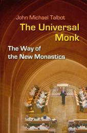 The Universal Monk: The Way of the New Monastics