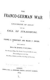 The Franco-German War to the Catastrophe of Sedan and the Fall of Strassburg