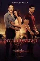 Breaking Dawn - Daggry: Bind 4