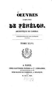 Oeuvres complètes: Correspondance sur l'affaire du quiétisme, Volume26