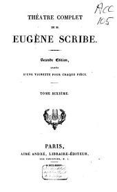Théàtre complet de M. Eugène Scribe: Volume6