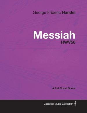 George Frideric Handel   Messiah   HWV56   A Full Vocal Score PDF