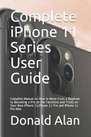 Complete IPhone 11 Series User Guide