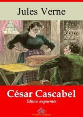 César Cascabel: Nouvelle édition augmentée