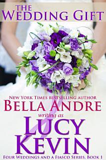 The Wedding Gift  Four Weddings and a Fiasco  Book 1 Book