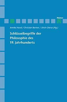 Schl  sselbegriffe der Philosophie des 19  Jahrhunderts PDF